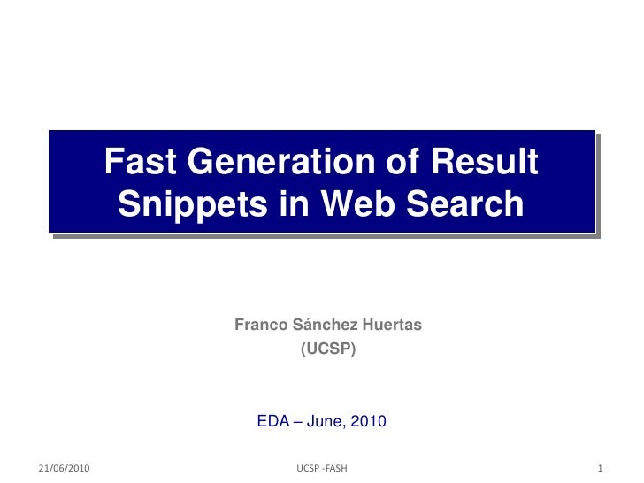 Fast Generation of Result                         xxxx Search               Snippets in Web                       Franco S...