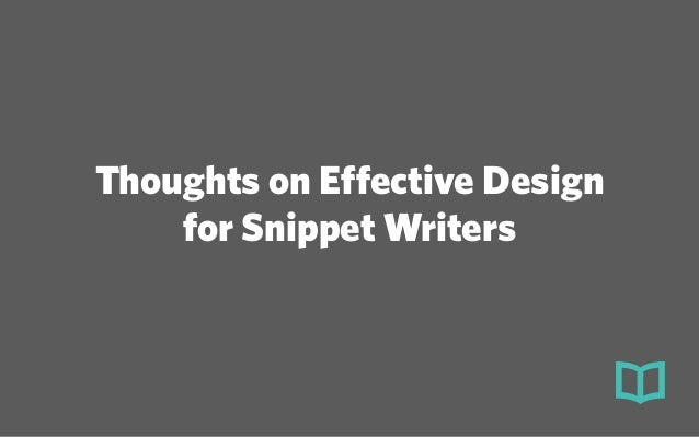 Design thoughts for Snippet Writers