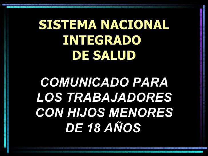 SISTEMA NACIONAL INTEGRADO  DE SALUD COMUNICADO PARA LOS TRABAJADORES CON HIJOS MENORES DE 18 AÑOS