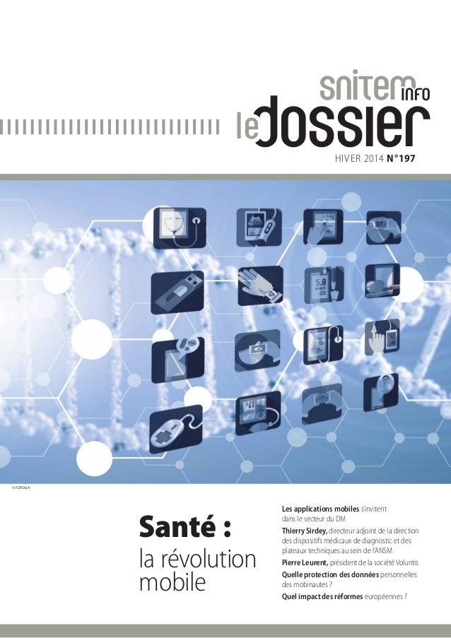 dossierle Santé : la révolution mobile HIVER 2014 N°197 © FOTOLIA Les applications mobiles s'invitent dans le secteur du D...