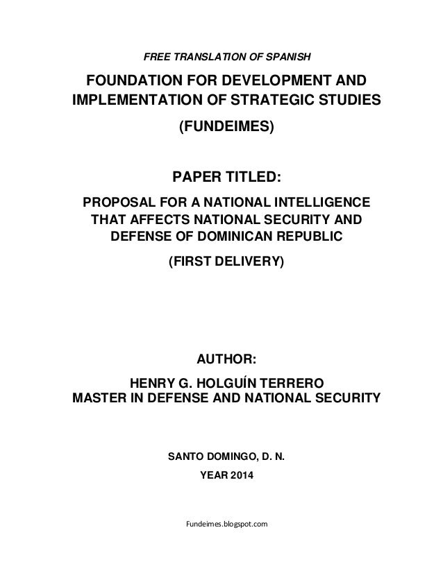 PROPOSAL FOR A NATIONAL INTELLIGENCE THAT AFFECTS NATIONAL SECURITY AND DEFENSE OF DOMINICAN REPUBLIC (FIRST DELIVERY),  AUTHOR: HENRY  HOLGUÍN T. MASTER IN DEFENSE AND NATIONAL SECURITY