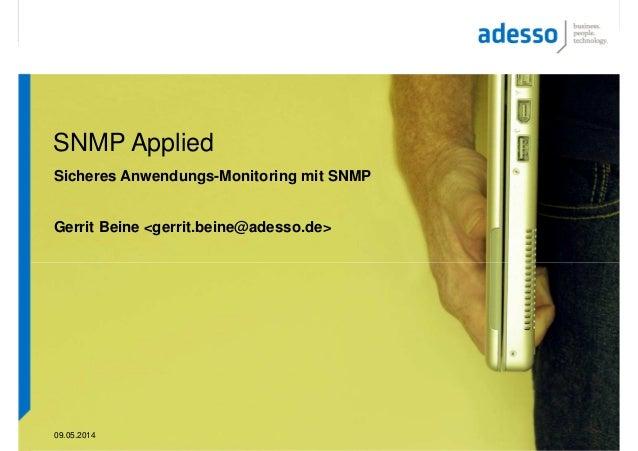 09.05.2014 SNMP Applied Sicheres Anwendungs-Monitoring mit SNMP Gerrit Beine <gerrit.beine@adesso.de>