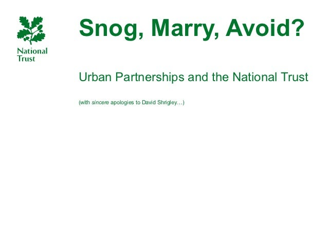 Snog, Marry, Avoid?Urban Partnerships and the National Trust(with sincere apologies to David Shrigley…)