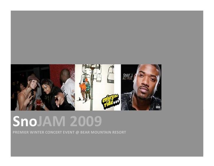 March13‐15,2008   SnoJAM2009 ThepremierSouthernCaliforniaWinterJamSession  PREMIERWINTERCONCERTEVENT...
