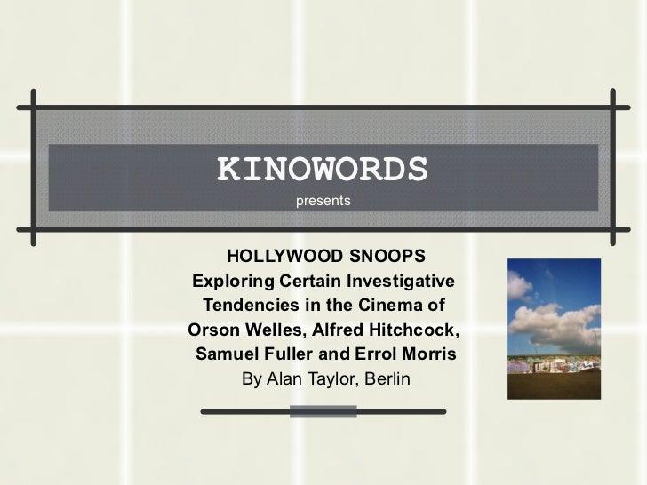 KINOWORDS presents HOLLYWOOD SNOOPS Exploring Certain Investigative  Tendencies in the Cinema of  Orson Welles, Alfred Hit...