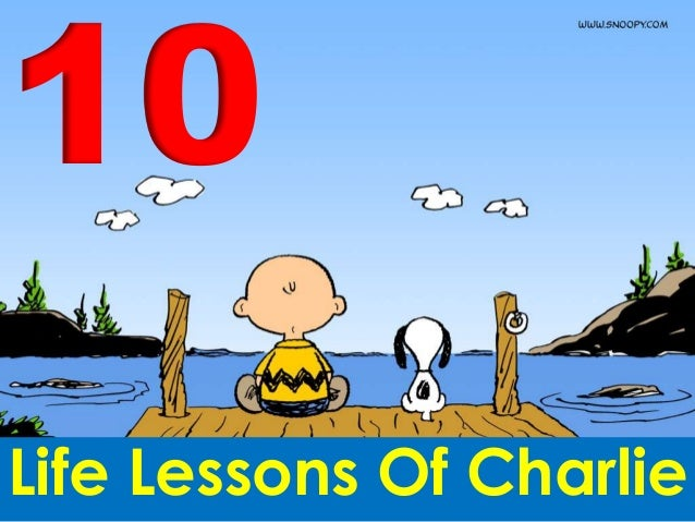 10 Life Lessons Of Charlie
