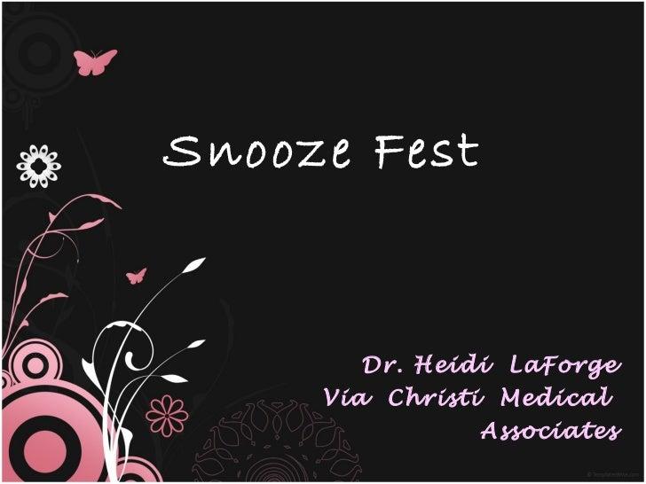 Snooze Fest Dr. Heidi  LaForge Via  Christi  Medical  Associates