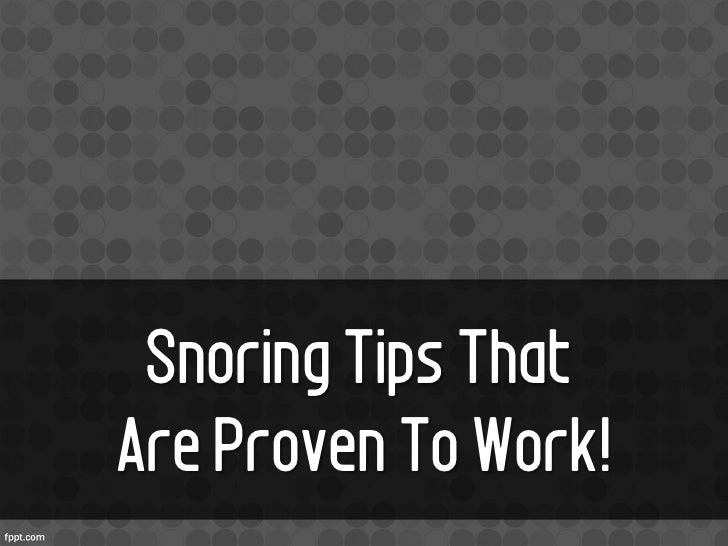 Snoring Tips ThatAre Proven To Work!