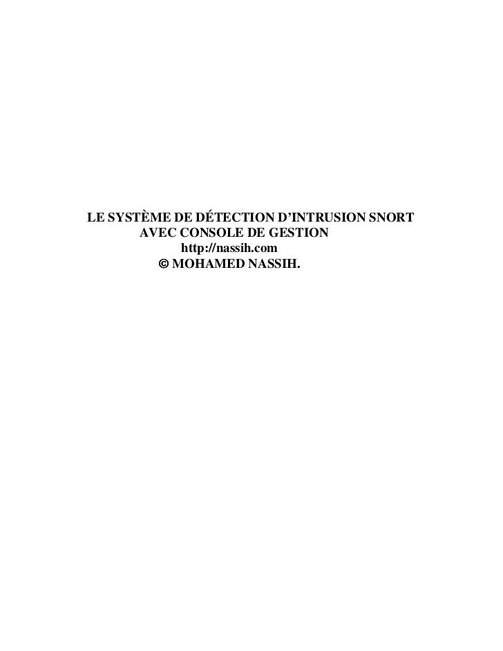 LE SYSTÈME DE DÉTECTION D'INTRUSION SNORT       AVEC CONSOLE DE GESTION            http://nassih.com         © MOHAMED NAS...