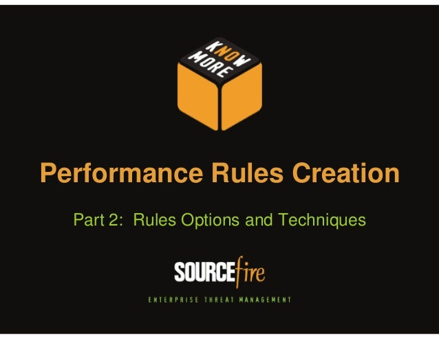 Performance Rules Creation Part 2: Rules Options and Techniques