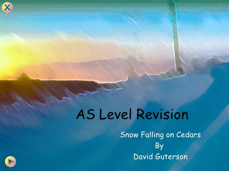 AS Level Revision Snow Falling on Cedars By  David Guterson
