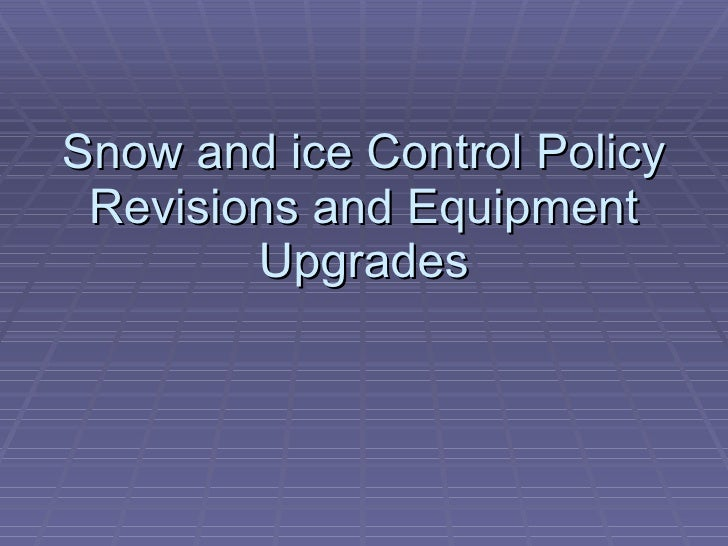 Snow and ice Control Policy Revisions and Equipment Upgrades