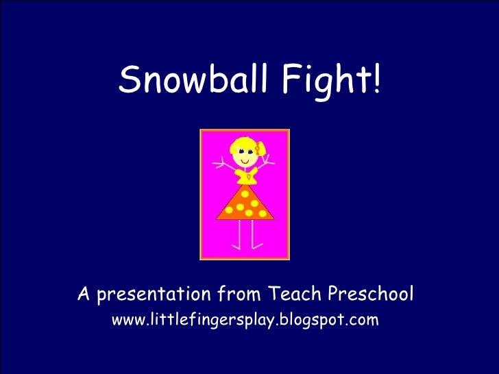 Snowball Fight! A presentation from Teach Preschool www.littlefingersplay.blogspot.com