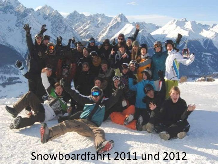Snowboardfahrt 2011 und 2012