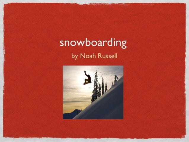 Snowboarding by noah russell