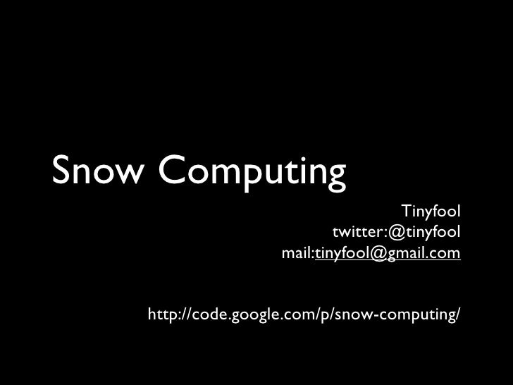 Snow Computing