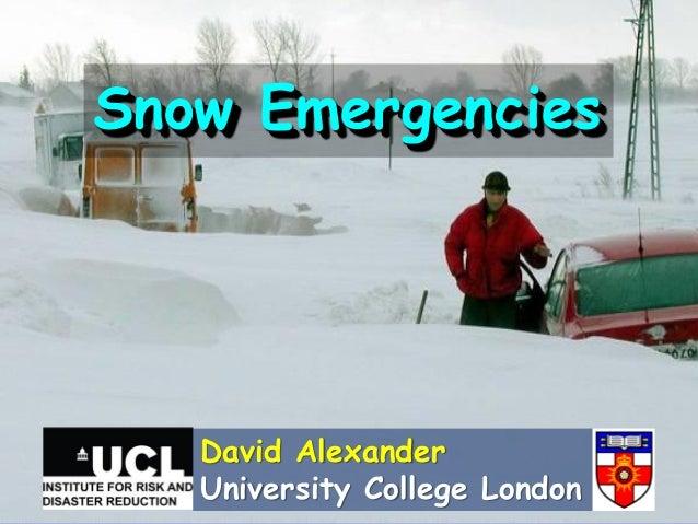 Snow Emergencies   David Alexander   University College London