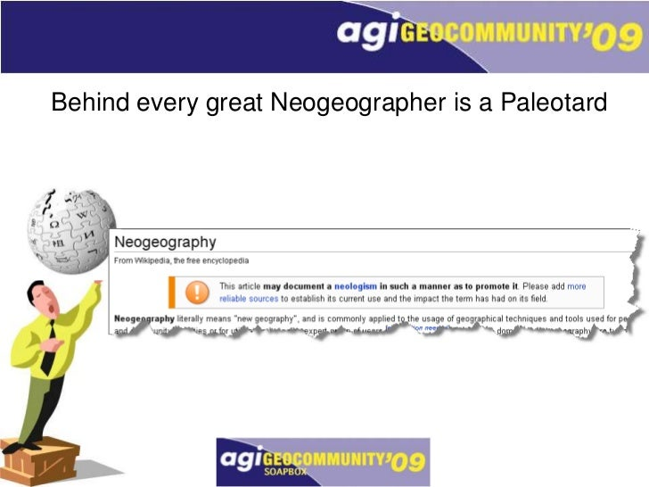 Behind every great Neogeographer is a Paleotard<br />