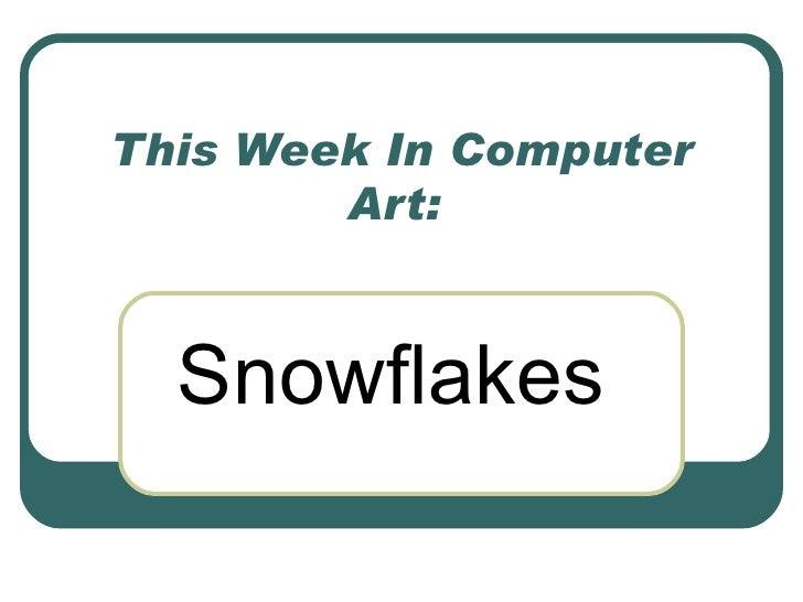 This Week In Computer Art:  Snowflakes