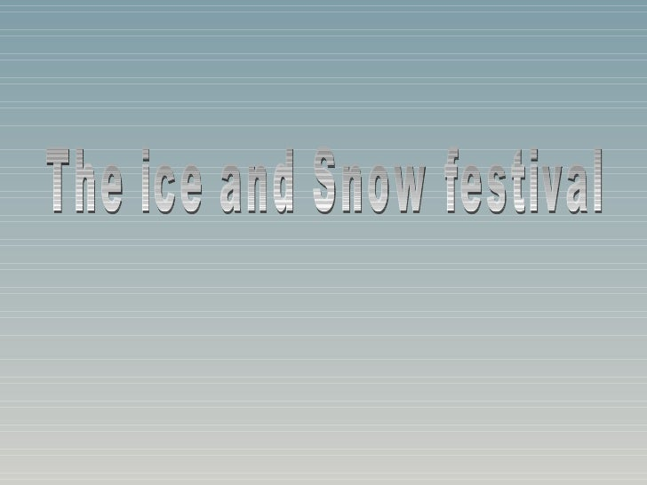 The ice and Snow festival