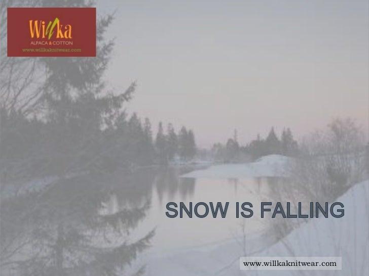 Fall/Winter 11/12: Snow is falling