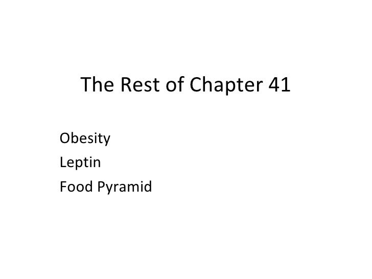 The Rest of Chapter 41 Obesity Leptin Food Pyramid