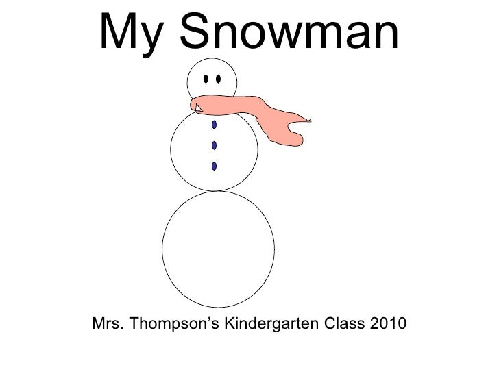 My Snowman Mrs. Thompson's Kindergarten Class 2010