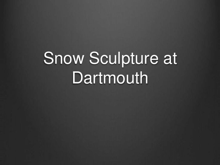 Snow Sculpture at Dartmouth College