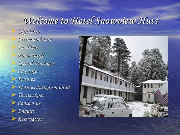 Welcome to Hotel Snowview Huts Skip Intro Accommodation Facilities Room Tariff Special Packages City Info Pictures...