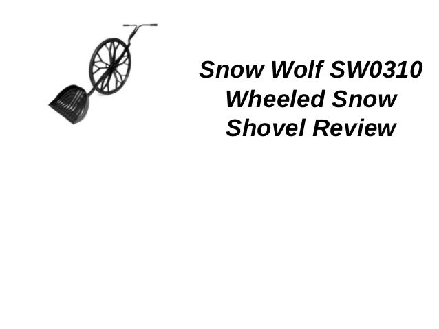 Snow wolf sw0310 wheeled snow shovel review