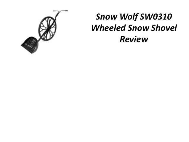 Snow Wolf SW0310Wheeled Snow Shovel      Review