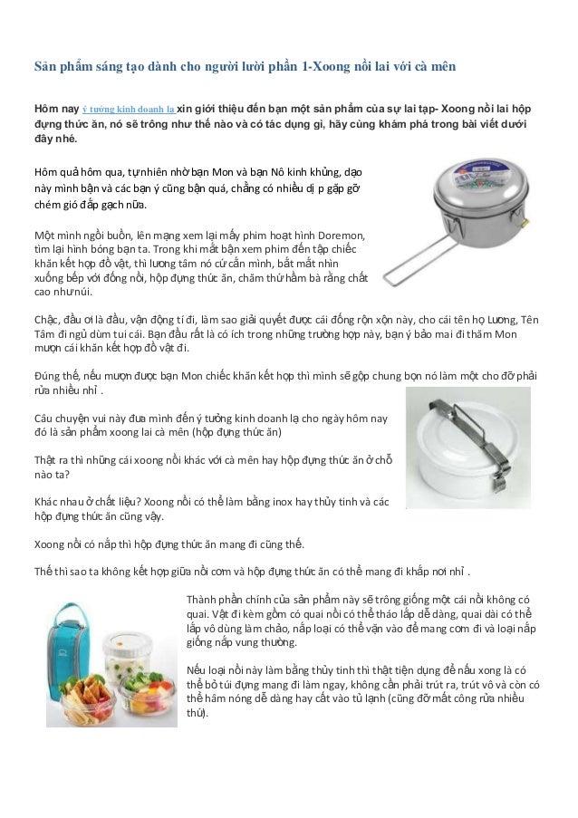 Sản phẩm sáng tạo dành cho người lười phần 1-Xoong nồi lai với cà mên Hôm nay ý tưởng kinh doanh lạ xin giới thiệu đến bạn...