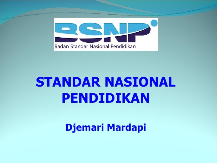 STANDAR NASIONAL PENDIDIKAN Djemari Mardapi