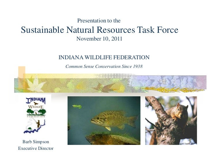 Indiana's Wildlife - Sustainable Natural Resources Task Force 11/10/11