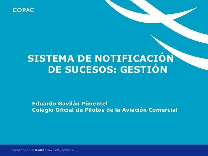 SISTEMA DE NOTIFICACIÓN1. Título de sección        DE SUCESOS: GESTIÓN   Eduardo Gavilán Pimentel   Colegio Oficial de Pil...