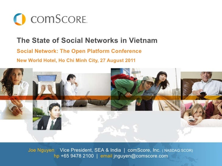 The State of Social Networks in Vietnam Social Network: The Open Platform Conference New World Hotel, Ho Chi Minh City, 27...