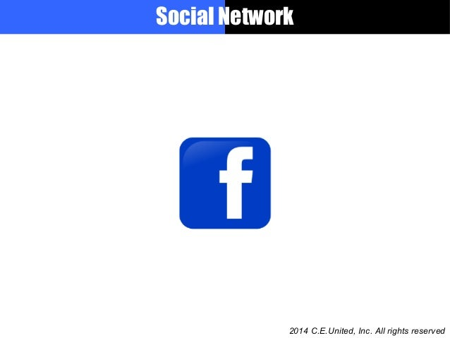Social Network 2014 C.E.United, Inc. All rights reserved