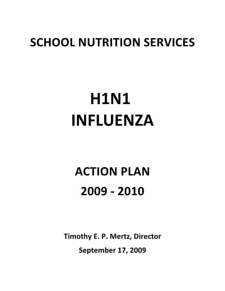 SCHOOL NUTRITION SERVICES             H1N1        INFLUENZA          ACTION PLAN          2009 - 2010        Timothy E. P....