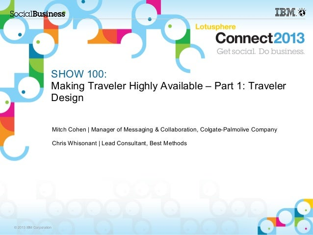 SHOW 100:                     Making Traveler Highly Available – Part 1: Traveler                     Design              ...