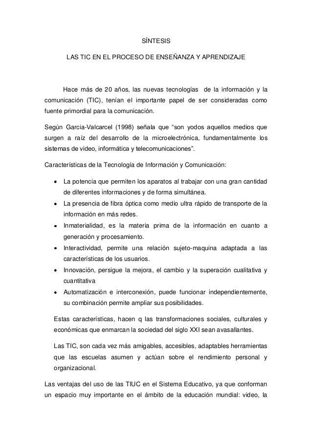 SÍNTESIS LAS TIC EN EL PROCESO DE ENSEÑANZA Y APRENDIZAJE  Hace más de 20 años, las nuevas tecnologías de la información y...