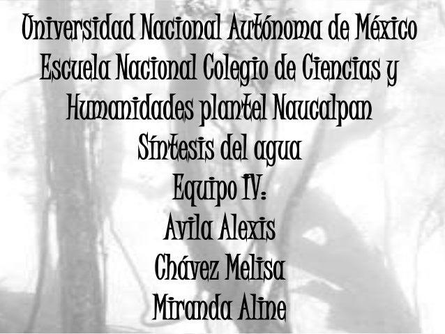 Universidad Nacional Autónoma de México Escuela Nacional Colegio de Ciencias y Humanidades plantel Naucalpan Síntesis del ...