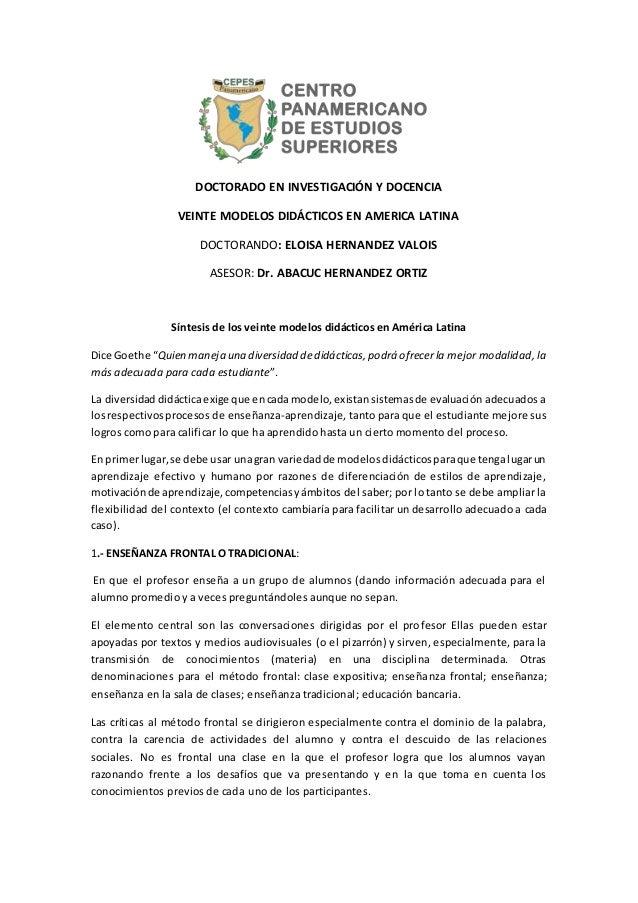 DOCTORADO EN INVESTIGACIÓN Y DOCENCIA VEINTE MODELOS DIDÁCTICOS EN AMERICA LATINA DOCTORANDO: ELOISA HERNANDEZ VALOIS ASES...