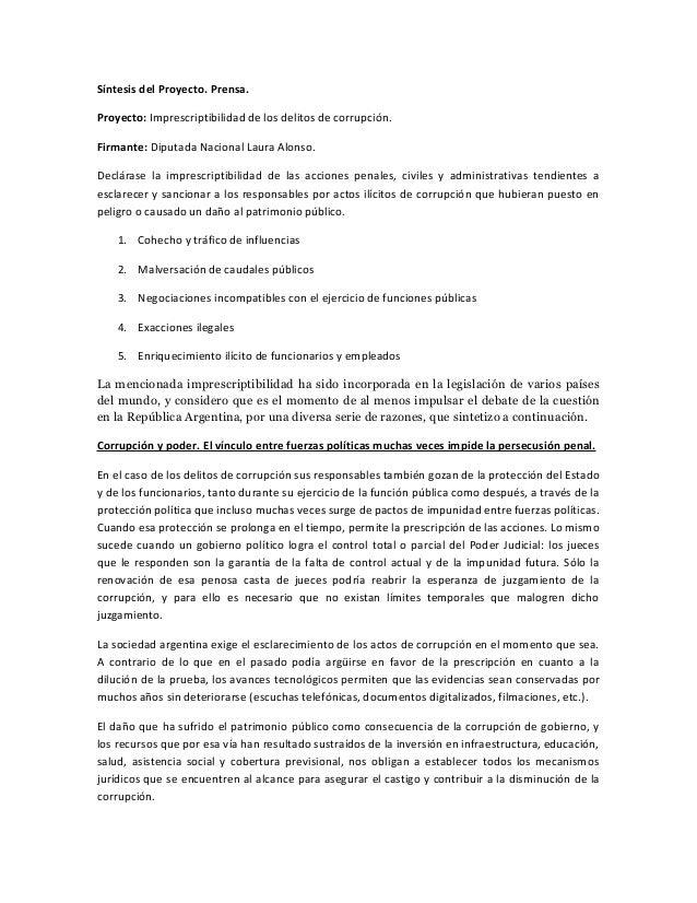 Síntesis del Proyecto. Prensa. Proyecto: Imprescriptibilidad de los delitos de corrupción. Firmante: Diputada Nacional Lau...