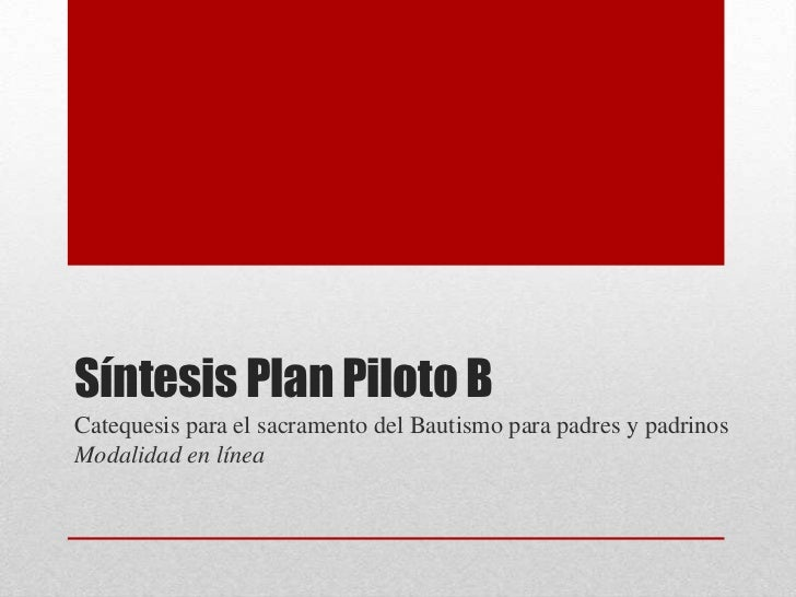 Síntesis Plan Piloto BCatequesis para el sacramento del Bautismo para padres y padrinosModalidad en línea