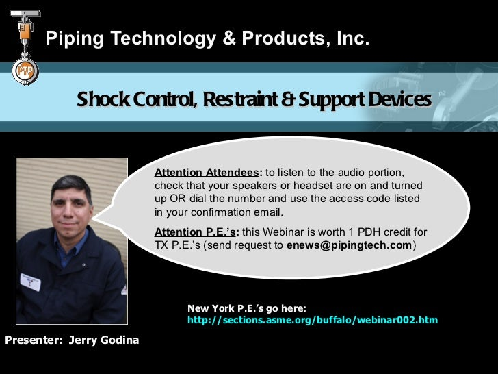 Piping Technology & Products, Inc.            Shock Control, Restraint & Support Devices                          Attentio...