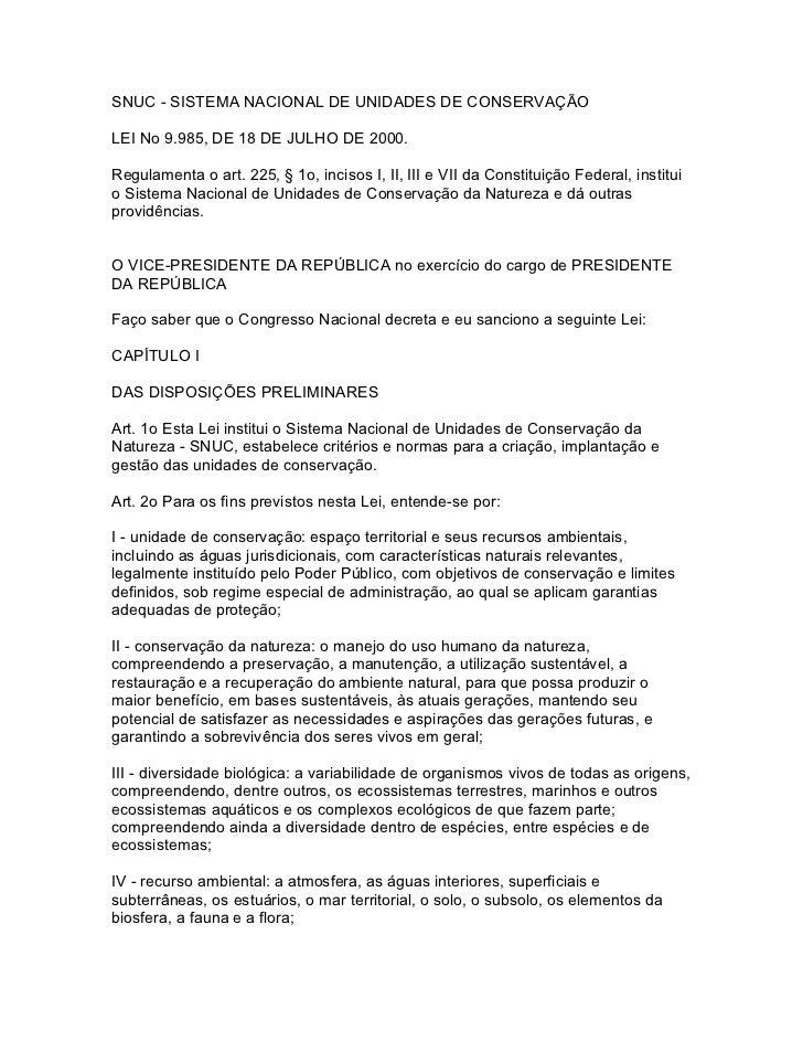 SNUC - SISTEMA NACIONAL DE UNIDADES DE CONSERVAÇÃOLEI No 9.985, DE 18 DE JULHO DE 2000.Regulamenta o art. 225, § 1o, incis...
