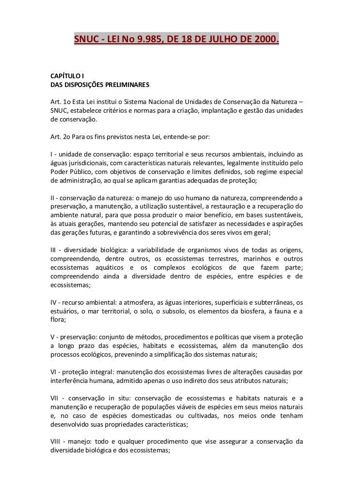 SNUC - LEI No 9.985, DE 18 DE JULHO DE 2000.CAPÍTULO IDAS DISPOSIÇÕES PRELIMINARESArt. 1o Esta Lei institui o Sistema Naci...