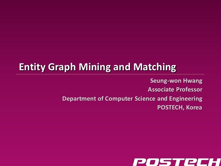 Information & Database Systems Lab                                     Entity Graph Mining and Matching                   ...