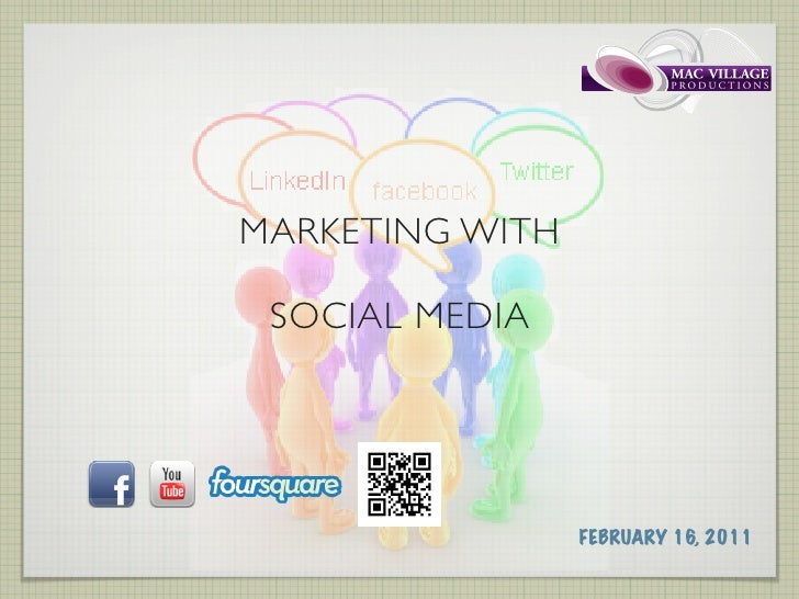 MARKETING WITH SOCIAL MEDIA                 FEBRUARY 16, 2011