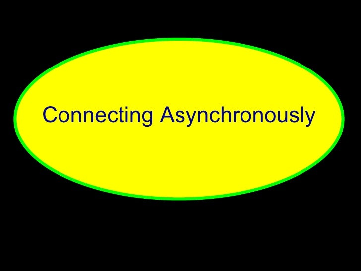 Connecting Asynchronously